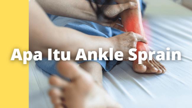 "Apa Itu Ankle Sprain : Pengertian, Tanda dan Gejala, Penyebab, Faktor Risiko Pengertian Ankle Sprain Ankle sprain adalah luka akibat dari peregangan, yang merobek sebagian atau keseluruhan ikatan sendi pada tulang sendi mata kaki.   Ikatan sendi adalah kumpulan urat yang kuat dan fleksibel yang terhubung dengan tulang-tulang. Tendon menghubungkan otot-otot dan tulang-tulang.  Tanda dan Gejala Ankle Sprain Tanda-tanda dan gejala dari ankle sprain termasuk : Seperti ada sentakan atau robekan di dalam mata kaki Rasa sakit terasa saat cedera dan bahkan setelahnya, ketika berjalan atau menggerakkan mata kaki Kulit sekitar mata kaki dapat menjadi lebam Dengan luka berat, rasa sakit yang ekstrem membuat Anda tak dapat menggerakkan mata kaki Mati rasa pada kaki dapat berarti saraf atau pembuluh darah bermasalah  Penyebab Ankle Sprain Cedera terjadi ketika tulang sendi dipaksa untuk menekuk lebih dari normal, yang menimbulkan sakit pada ikatan sendi.   Jenis yang paling umum terjadi adalah ketika kaki menekuk ke dalam, dan seluruh berat badan ditopang oleh mata kaki. Kaki juga dapat menekuk terlalu jauh keluar (berbalik).  Faktor Risiko Ankle Sprain Ada banyak faktor-faktor risiko untuk ankle sprain, seperti : Pernah mengalami ankle sprain sebelumnya Berlari atau berjalan pada permukaan yang tidak rata Sepatu atau peralatan olahraga yang tidak pas Melakukan olahraga yang membutuhkan banyak pergerakan kaki seperti sepak bola atau bola basket   Nah itu dia bahasan dari apa itu penyakit Ankle Sprain. Melalui bahasan di atas bisa diketahui mengenai pengertian, tanda dan gejala, penyebab, dan faktor risiko dari Ankle Sprain. Mungkin hanya itu yang bisa disampaikan di dalam artikel ini, mohon maaf bila terjadi kesalahan di dalam penulisan, dan terimakasih telah membaca artikel ini.""God Bless and Protect Us"""
