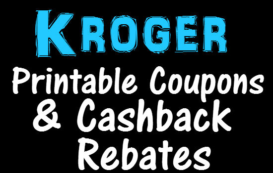 Kroger Printable Coupons & Kroger Cashback Rebates: 4 Way to save at Kroger