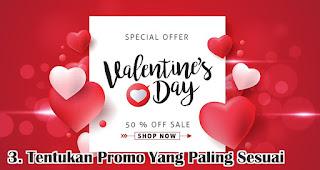 Tentukan Promo Yang Paling Sesuai merupakan salah satu tips pikat pelanggan di hari valentine