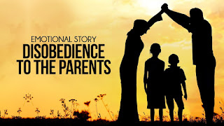 عقوق الوالدين Disobedience to Parents