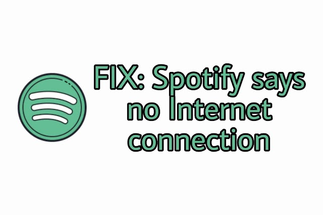 FIX: Spotify says no internet connection for Mobile and Desktop PC
