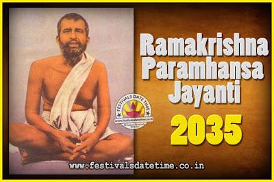 2035 Ramakrishna Paramhansa Jayanti Date & Time, 2035 Ramakrishna Paramhansa Jayanti Calendar