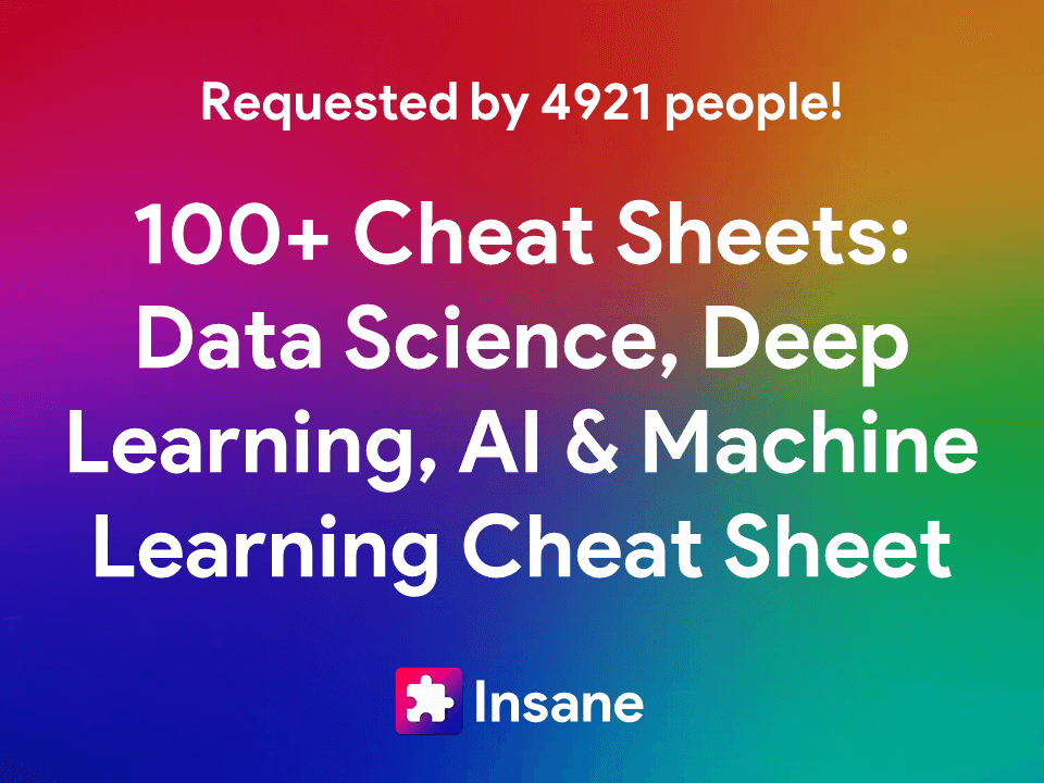 100+ Updated Artificial Intelligence, Data Science and Machine Learning Cheat Sheet for 2021
