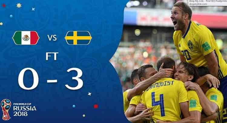 Hasil Meksiko vs Swedia Skor Akhir 0-3   Fase Group F World Cup 2018