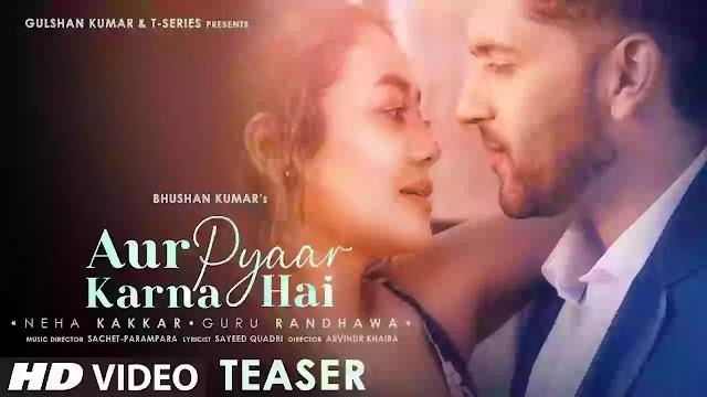 और प्यार करना है Aur Pyaar Karna Hai Lyrics - Neha Kakkar
