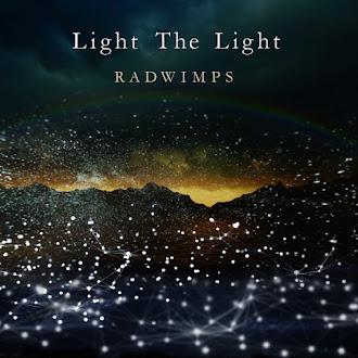 [Lirik+Terjemahan] RADWIMPS - Light The Light (Menyinari Cahaya)