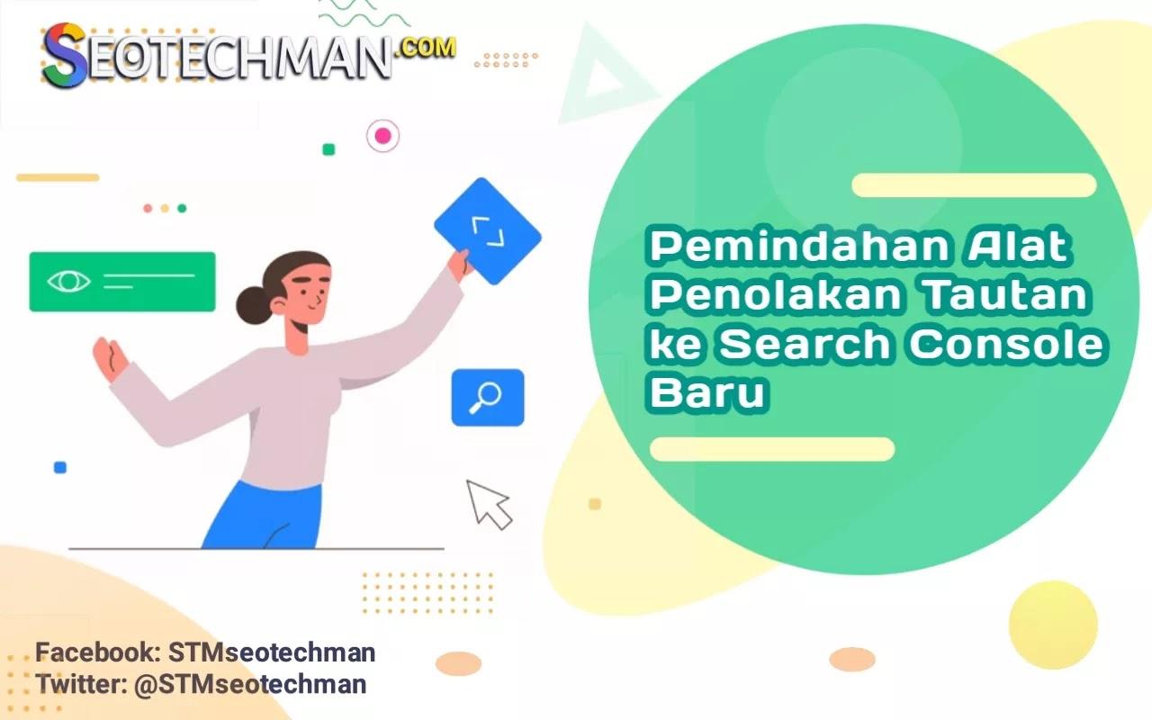 Google Memigrasikan Alat Penolakan Tautan (Disavow Link) Ke Search Console Baru