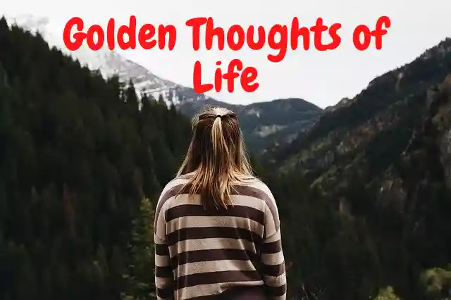 गोल्डन थॉट्स ऑफ़ लाइफ - Golden Thoughts of Life in Hindi 2021