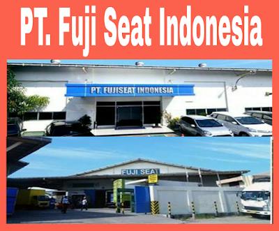Lowongan Kerja Jobs : Operator Produksi Min SMA SMK D3 S1 PT Fuji Seat Indonesia Membutuhkan Tenaga Baru Seluruh Indonesia