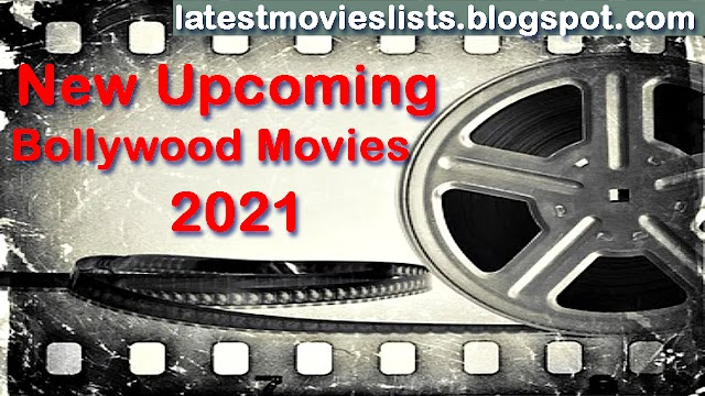 Upcoming Bollywood Movies 2021 List | New Hindi Films Releases