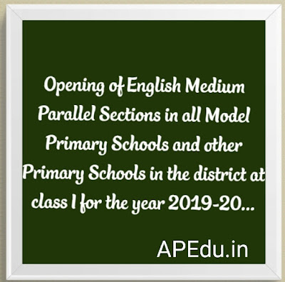 Opening of English Medium Parallel Sections in all Model Primary Schools and other Primary Schools in the district at class I for the year 2019-20...