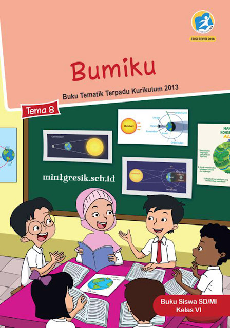 buku siswa tematik terpadu tema 8 untuk kelas 6 sd/mi kurikulum 2013 edisi revisi tahun 2018