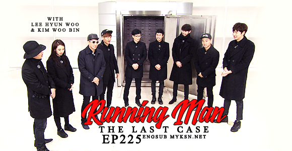 Lee Hyunwoo and Kim Woobin, running man ep 225 eng sub The Last Case
