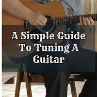 A Simple Guide To Tuning A Guitar