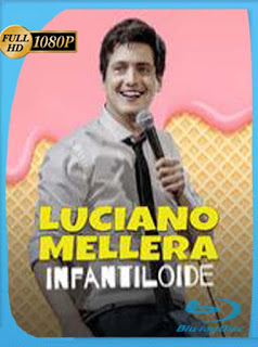Luciano Mellera: Infantiloide (2018) HD [1080p] Latino [GoogleDrive] SilvestreHD