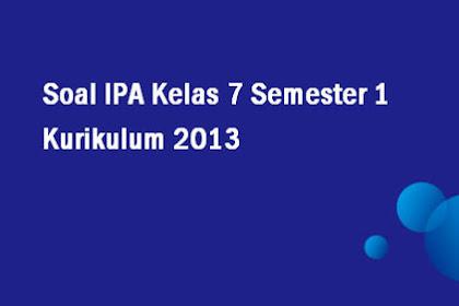 Soal IPA Kelas 7 Semester 1 Kurikulum 2013