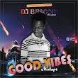 DJ Bascom –Good Vibes Mixtape Vol.2