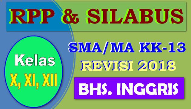 RPP DAN SILABUS  BAHASA INGGRIS SMA/MA KELAS X, XI, XII REVISI 2018