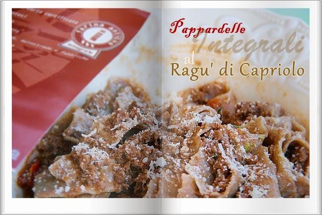 """Pappardelle Integrali con Farina """"Antiqua"""" macinata a Pietra e Ragu' di Capriolo"""