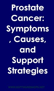 Prostate Cancer: Symptoms, Causes, and Support Strategies