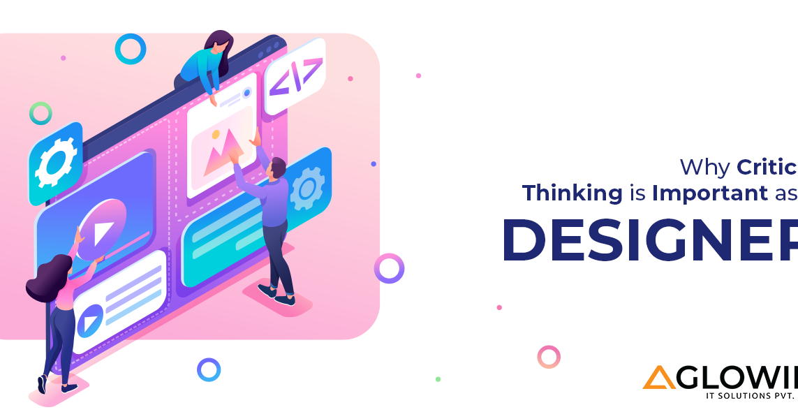 Why Critical Thinking is Important as a Designer?