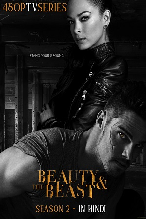 Beauty and the Beast Season 2 Full Hindi Dubbed Download 480p 720p All Episodes
