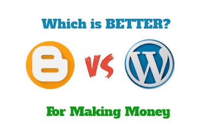 Blogger VS WordPress for Making Money