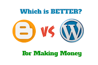 Blogger VS Wordpress for Making Money