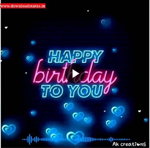 Best Happy Birthday Video Status Song - Happy Birthday Wishes Video Status