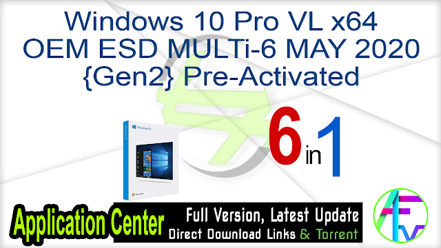 Windows 10 Pro VL X64 OEM ESD MULTi-6 MAY 2020 {Gen2} Pre-Activated