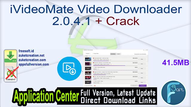 iVideoMate Video Downloader 2.0.4.1 + Crack
