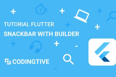Tutorial Flutter Menampilkan Snackbar Menggunakan Builder