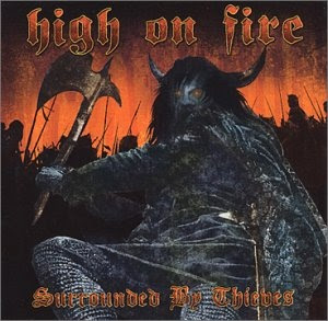 High on Fire - Surrounded by Thieves (full album)