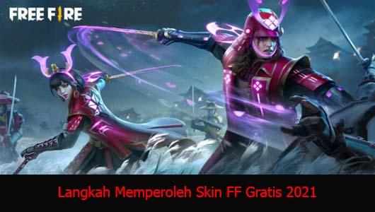 Langkah Memperoleh Skin FF Gratis 2021
