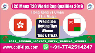 Who will win Today, ICC Mens T20 World Cup Qualifier 2019, 13th T20 Match OMN vs HK