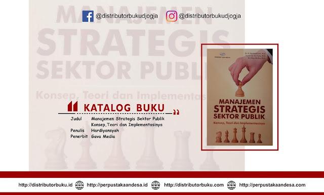 Manajemen Strategis Sektor Publik Konsep, Teori dan Implementasinya
