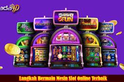 Langkah Bermain Mesin Slot Online Terbaik