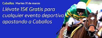william hill 15€ Gratis apostando a Caballos 31 marzo 2020