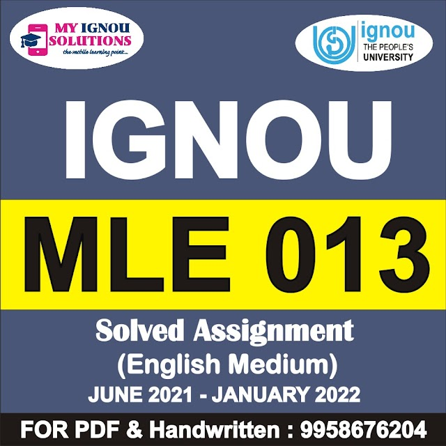 MLE 013 Solved Assignment 2021-22