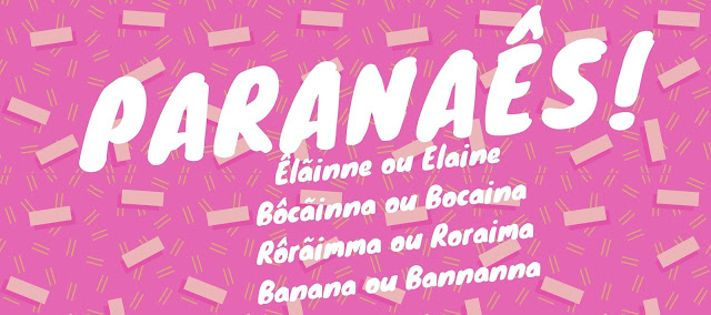 Vamos falar Paranaês? Saiba como se pronuncia as palavras Elaine, Bocaina, Roraima e Banana