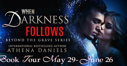 SPOTLIGHT - When Darkness Follows (Beyond the Grave Series, #4) by Athena Daniels
