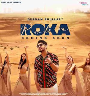 Gurnam Bhullar Roka Lyrics Status Song Kana nu waliyan te nak nu koka ni jis din tu haan kar deni kar laange roka ni WhatsApp video black.