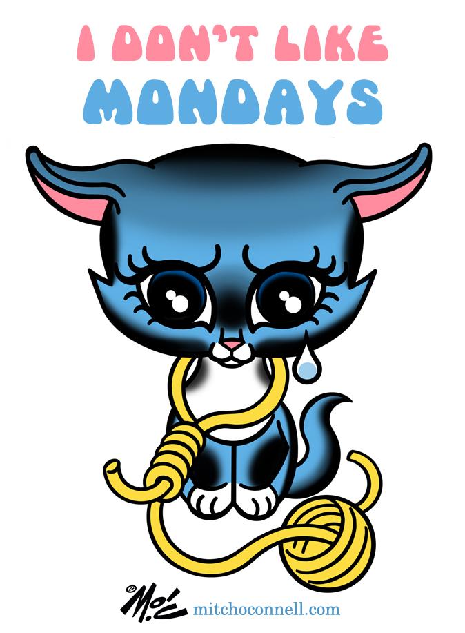 I Dont Like Monday