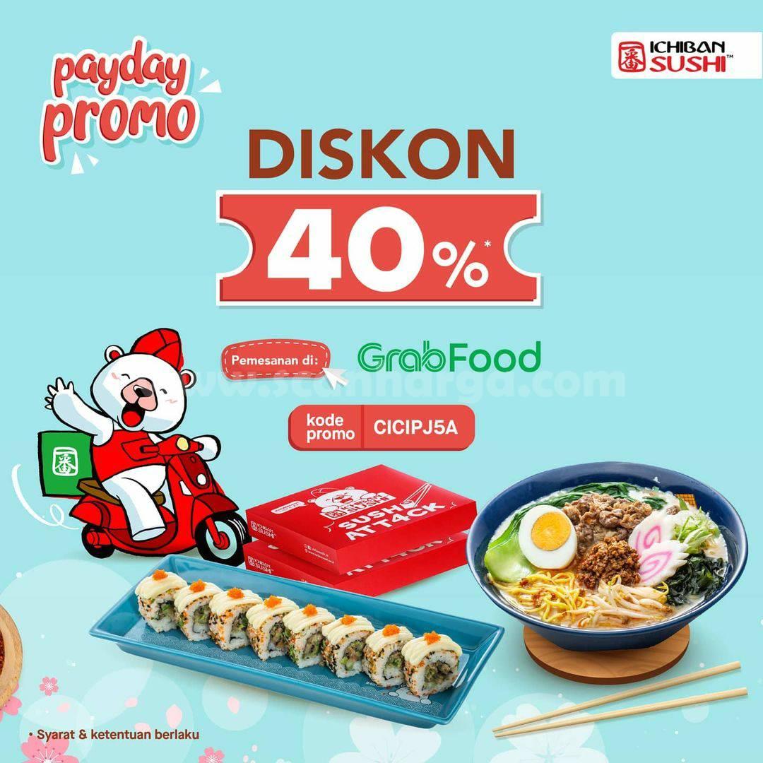 ICHIBAN SUSHI Promo PAYDAY DISKON 40% via GRABFOOD