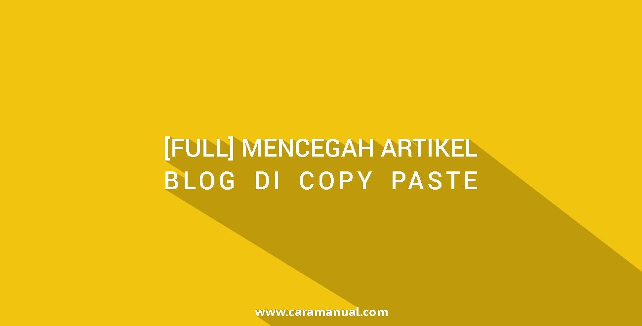Cara Mencegah Artikel Blog di Copy Paste