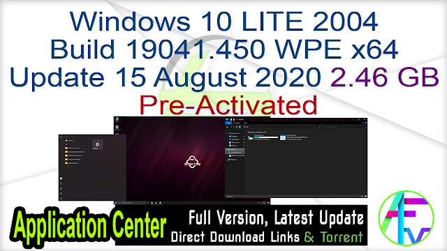 Windows 10 LITE 2004 Build 19041.450 WPE x64 Update 15 August 2020 Pre-Activated 2.46 GB