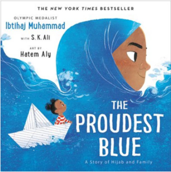 The Proudest Blue: A Story Of Hijab and Family by Ibtihaj Muhammad and illustrated by Hatem Aly
