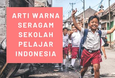 ARTI WARNA SERAGAM SEKOLAH DI INDONESIA