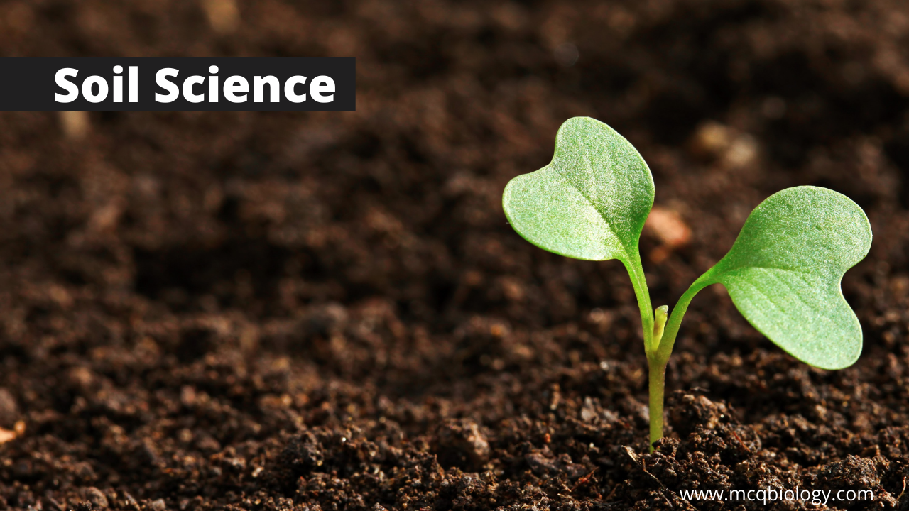 Multiple Choice Questions on Soil Science