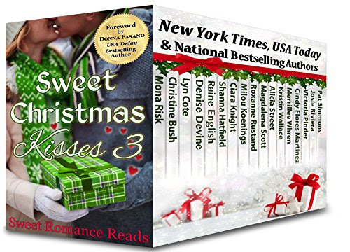 99 CENTS: Sweet Christmas Kisses 3: A Bundle of 17 Wholesome Christmas Romance by Victoria Pinder
